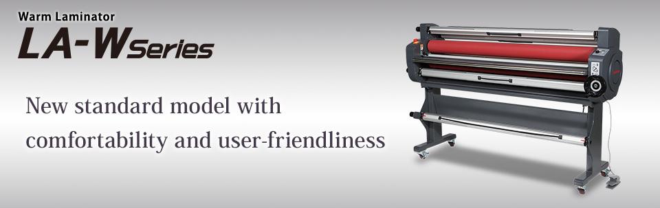 LA-W Series | Warm laminator: Max. laminating speed 7,500mm/min. and usable for UV print laminating, too.
