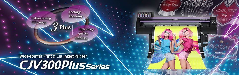 CJV300 Plus Series | Print & Cut Inkjet Printer